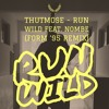Thutmose - Run Wild Feat. NoMBe (FORM '95 Remix)[SDDFD #3] [FREE DOWNLOAD]