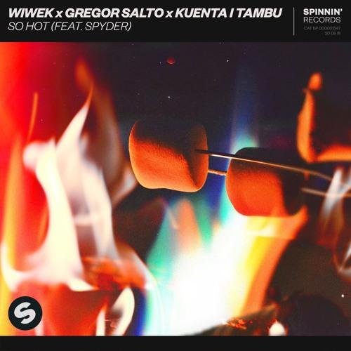 Wiwek X Gregor Salto X Kuenta I Tambu ft Spyder - So Hot