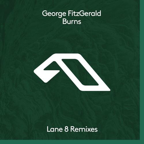 George FitzGerald - Burns (Lane 8 Club Mix)