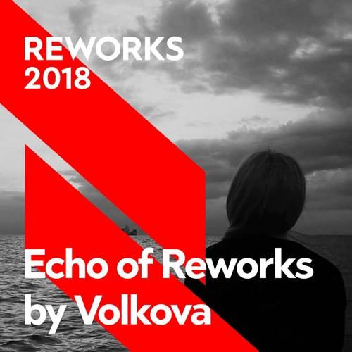 Echo Of Reworks by Volkova