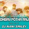 Bombai Pothava Raja New Song [Gajal Theenmar] Remix By Dj Nani Smiley Nd Dj Chintu Goud