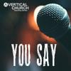 You Say 2018 - Justin And Lauren Peasley - 8.19.18