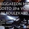 Reggaeton Mix Agosto 2018 Vol.1 by Dj Boulevard