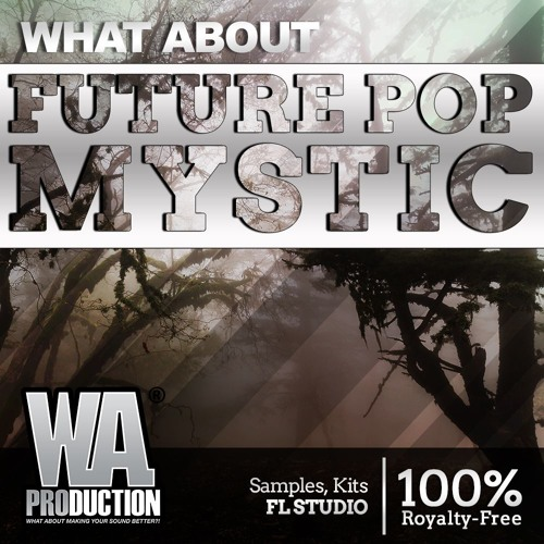 Future Pop Mystic | 5 FL Studio Templates + 439 Drums, Melodies