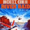 RIVER RAIDE/SUICIDE-SAM T.REX