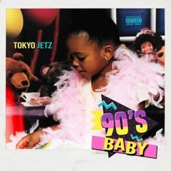 Tokyo Jetz - Real Love [90's Baby]