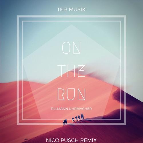 Tillmann Uhrmacher - On The Run (Nico Pusch Edit) STREAM HQ @ Apple Music