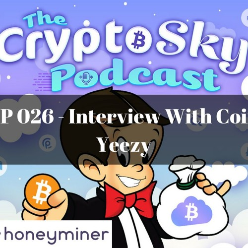EP 026 - Interview With Coin Yeezy