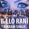 Download 01 Billo Rani 1 Mp3
