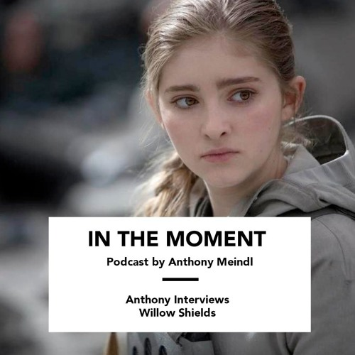 Anthony Interviews Willow Shields