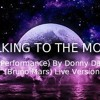 TALKING TO THE MOON (Performance) - By Donny Day (Bruno Mars) Live Version.
