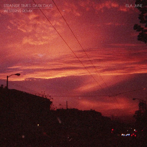 Strange Times, Dark Days (Westerns Remix)