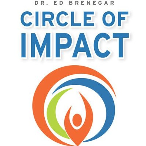 Circle of Impact: Taking Personal Initiative to Ignite Change - Chapter 1