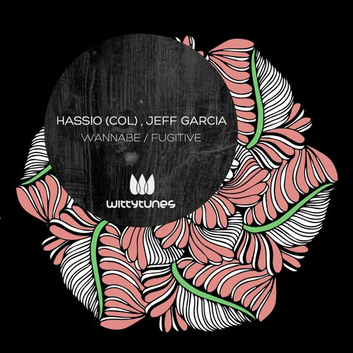 Hassio (COL), Jeff Garcia - Wannabe / Fugitive (Out Now)