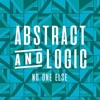 Abstract & Logic - No One Else (Out Now)