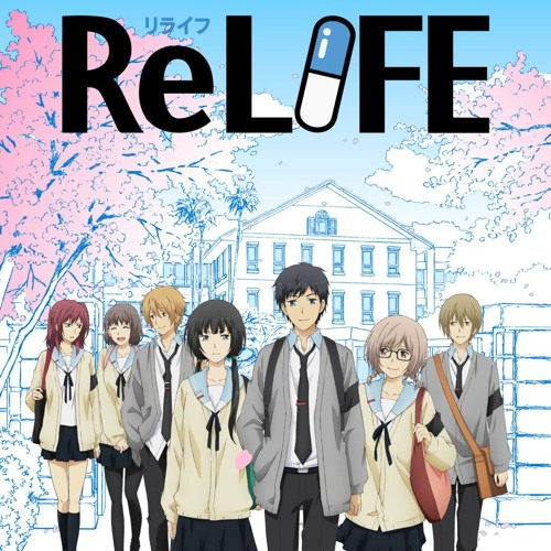 Relife Anime Soundtrack By Ghost In The Cloud An Anime Podcast