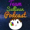 Team Sullivan Podcast S3 Ep1 The Favorite Member