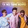 Mix Ya No Tiene Novio-Sebastian Yatra, Mau Y Ricky Portada del disco