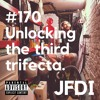 #170 Unlocking the third trifecta.