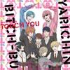 Touch You - Yarichin Bitch Club Full Ver