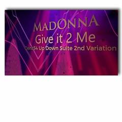 Madonna - Give It 2 Me (Dens54 Up Down Suite 2nd Variation)