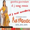 Geetha govindam DJ song(Remix)-d j Sai smiley