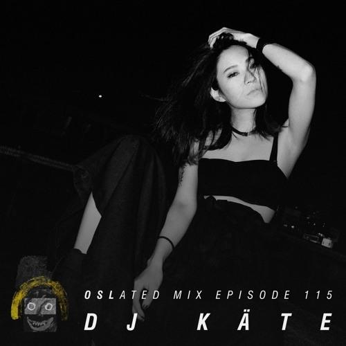 Oslated Mix Episode 115 - DJ Käte