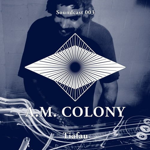 A.M. Soundcast 003 - Tiafau (Pray Tell)