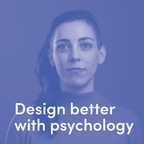 Ep 117: Design psychologist and founder of Behaviour Studio Lauren Kelly talks Behaviour Design