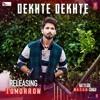 Dekhte Dekhte - Atif Aslam New Song -Batti Gul Meter Chalu (Full Audio).mp3