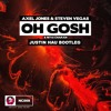 AXEL JONES AND STEVEN VEGAS FT. NITAI CHARAN - OH GOSH (JUSTIN HAU BOOTLEG) (BUY = FREE DOWNLOAD)