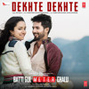 "Dekhte Dekhte (From ""Batti Gul Meter Chalu"") - Atif Aslam Full Song Download And Listen Online"