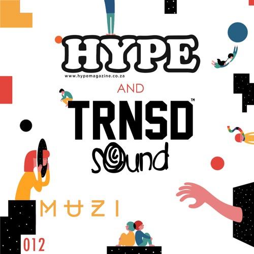 TRNSD Sound x HYPE Magazine Session 012 - Muzi