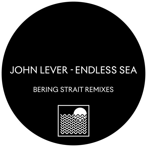 John Lever - Endless Sea (Bering Strait Remix)