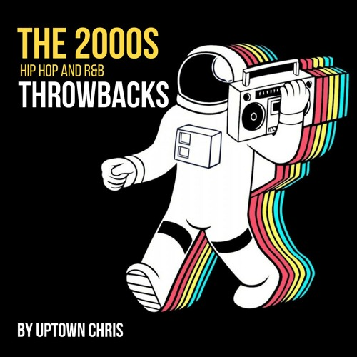 The 2000s Mix - (Hip Hop and R&B Party/Club Throwbacks) by