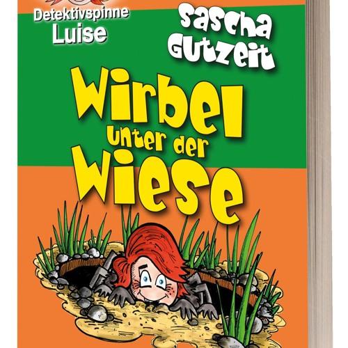 Detektivspinne Luise - Wirbel unter der Wiese (Hörprobe)