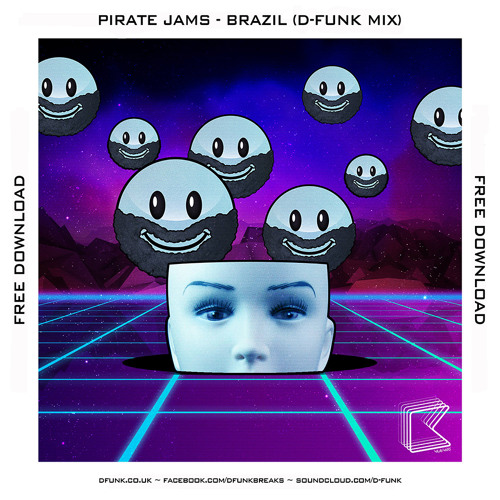 Pirate Jams - 'Brazil' (D-Funk Mix) *Free Download*