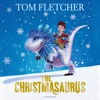 The Christmasaurus by Tom Fletcher (Audiobook Extract)Read by Paul Shelley