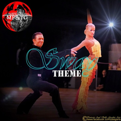 """""""Sway"""" Theme (3:14') by MF&TG Soundtrappers"""