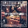 MSMP 149: Top 5 Tom Petty Songs (Part 3)