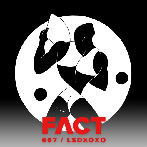 FACT mix 667 - LSDXOXO (Aug '18)