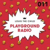 Louis The Child - Playground Radio #011 (B&L All-Stars Guest Mix)