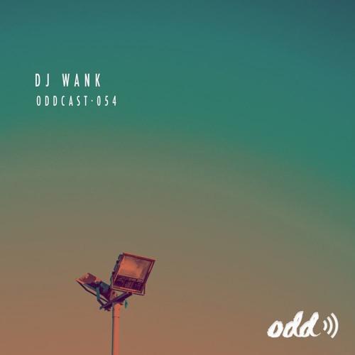 Oddcast 054 DJ Wank