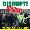 DISRUPT! RESIST!