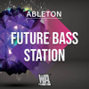 FUTURE BASS Station | Ableton Template (Get 10 DAW Templates Every Month For $19.9)