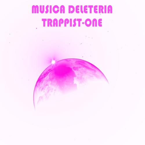 GM130_MUSICA DELETERIA_Trappist-One