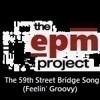 The 59th Street Bridge Song (Feelin' Groovy) (Simon and Garfunkel)