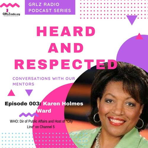 Heard and Respected with Karen Holmes Ward