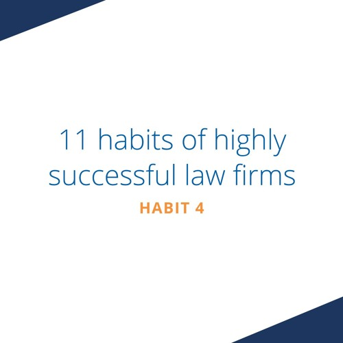 Habit Four - They have selected the areas of law they like and focus on them