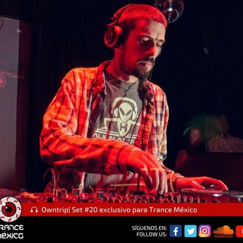Owntrip / Set #20 exclusivo para Trance México